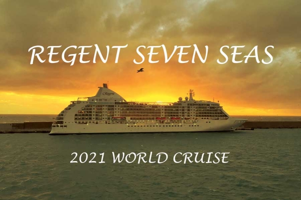 World Cruise 2021 Regent Seven Seas