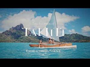 The Islands of Tahiti - Embraced by Mana 2016