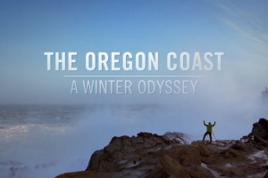 The Oregon Coast - A Winter Odyssey