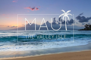Maui: The Valley Isle